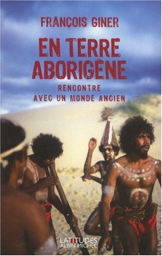 9782226176080: En terre aborig�ne : Rencontre avec un monde ancien