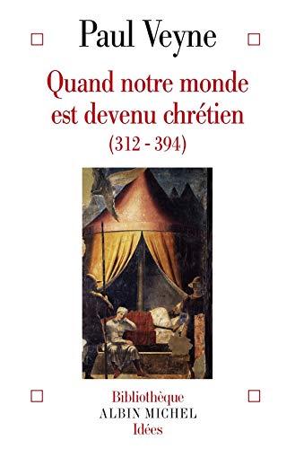 9782226176097: Quand Notre Monde Est Devenu Chretien (Collections Sciences - Sciences Humaines) (French Edition)