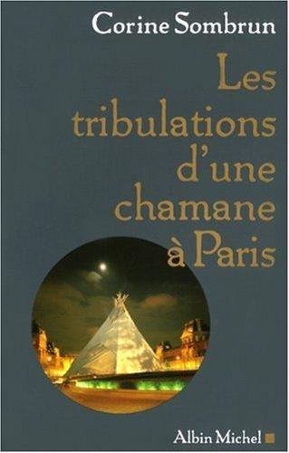 9782226176158: Les tribulations d'une chamane à Paris...