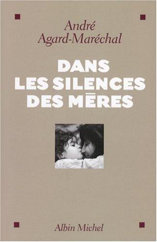 9782226176196: Dans Les Silences Des Meres (Essais) (French Edition)