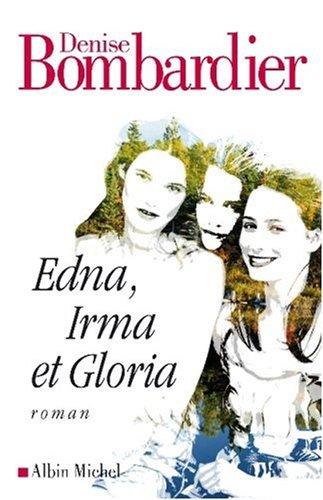 Edna, Irma et Gloria: Bombardier, Denise