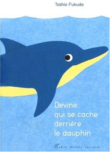 9782226177582: Devine qui se cache derrière le dauphin
