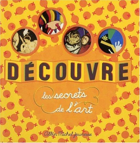 9782226177834: Decouvre Les Secrets de L'Art (French Edition)