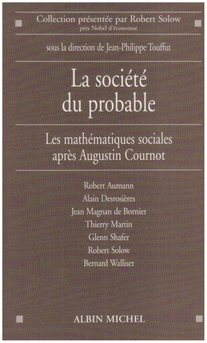 9782226179074: La soci�t� du probable : Les math�matiques sociales apr�s Augustin Cournot