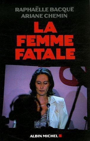 9782226179296: Femme Fatale (La) (Politique) (French Edition)