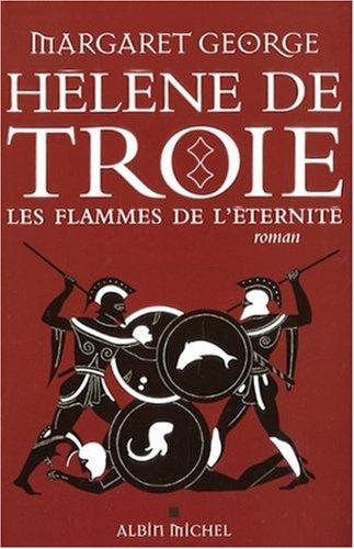 9782226179708: Hélène de Troie, Tome 2 : Les flammes de l'éternité