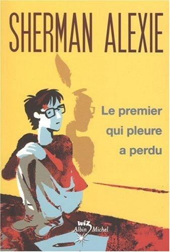 9782226180179: Le Premier Qui Pleure a Perdu (French Edition)