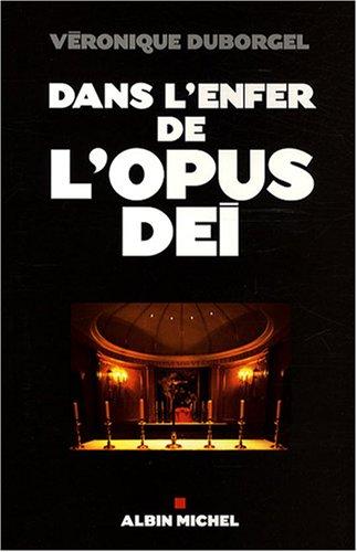 Dans l'enfer de l'Opus dei: Duborgel, Veronique