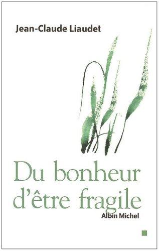 Du bonheur d'être fragile: Liaudet, Jean-Claude