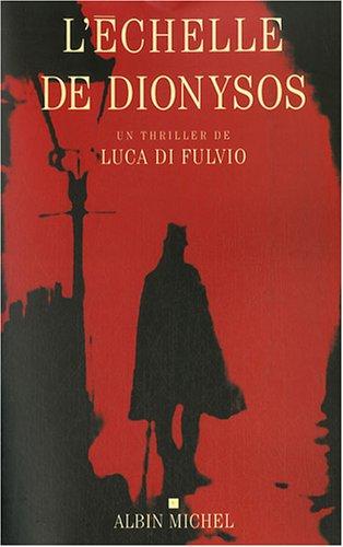 9782226180940: Echelle de Dionysos (L') (Romans, Nouvelles, Recits (Domaine Etranger)) (French Edition)