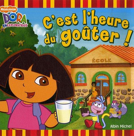 9782226181213: Dora l'exploratrice : C'est l'heure du go�ter !
