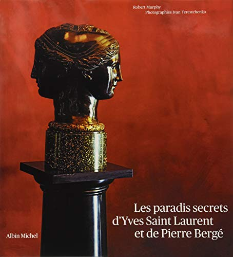 9782226181718: Paradis Secrets D'Yves Saint Laurent Et de Pierre Berge (Les) (Photos) (French Edition)