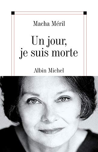 9782226182043: Jour, Je Suis Morte (Un) (Critiques, Analyses, Biographies Et Histoire Litteraire) (French Edition)