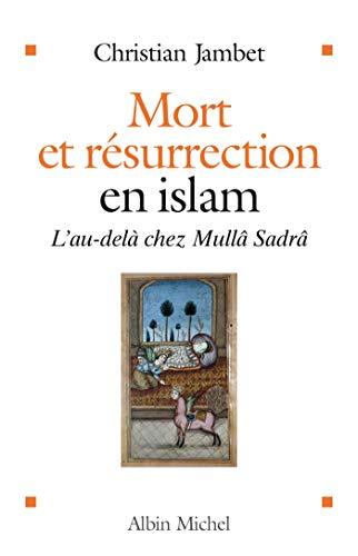9782226182708: Mort Et Resurrection En Islam (Spiritualites Grand Format) (French Edition)