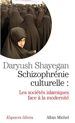Schizophrenie Culturelle (Collections Spiritualites) (French Edition) (2226182713) by Daryush Shayegan
