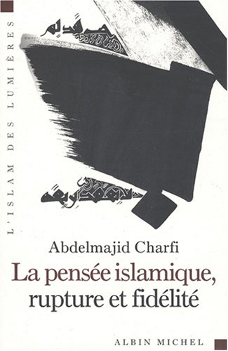 9782226182814: Pensee Islamique, Rupture Et Fidelite (La) (Collections Spiritualites) (French Edition)