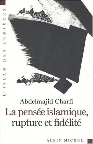 9782226182814: Pensee Islamique, Rupture Et Fidelite (La) (Collections Spiritualites) (French Edition)