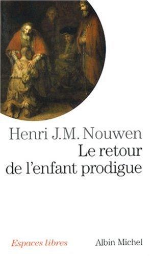 9782226182890: Retour de L'Enfant Prodigue (Le) (Collections Spiritualites) (French Edition)
