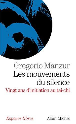 Les mouvements du silence : Vingt ans: Gregorio Manzur