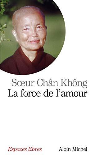 La force de l'amour: Soeur Chan Khong