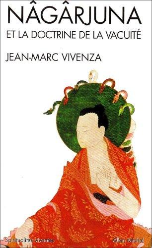 Nâgârjuna et la doctrine de la vacuité: Jean-Marc Vivenza