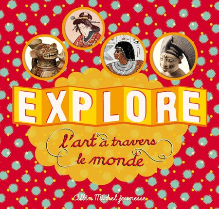 9782226186232: Explore L'Art a Travers Le Monde (French Edition)