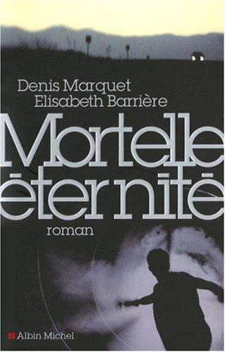 9782226186621: Mortelle Eternite (Romans, Nouvelles, Recits (Domaine Francais)) (French Edition)