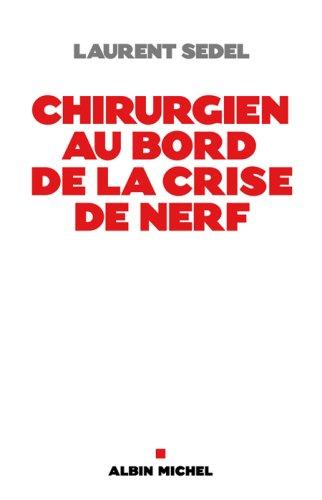 9782226186973: Chirurgien Au Bord de La Crise de Nerfs (Documents Societe) (French Edition)