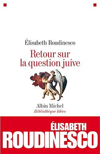 9782226187147: Retour Sur La Question Juive (Collections Sciences - Sciences Humaines) (French Edition)
