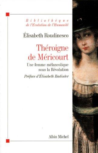 9782226187253: Théroigne de Méricourt - Une femme mélancolique sous la Révolution
