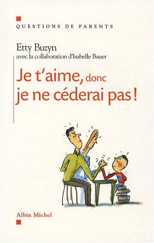 9782226187468: Je T'Aime, Donc Je Ne Cederai Pas ! (Collections Psychologie) (French Edition)