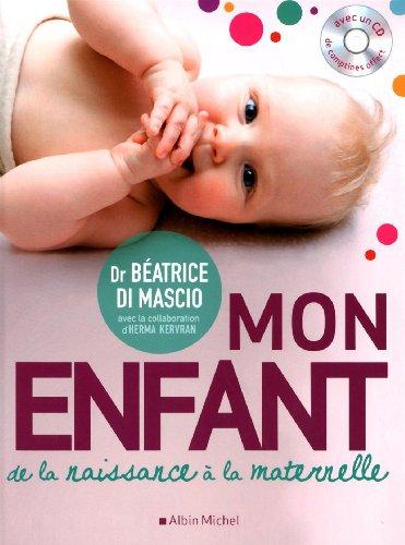9782226187703: Mon enfant - de la naissance a la maternelle !