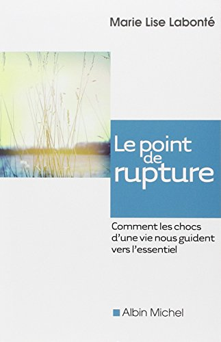 Point de Rupture (Le) (Developpement Personnel) (French: LaBonte, Marie-Lise