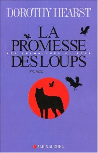 La promesse des loups: Hearst, Dorothy