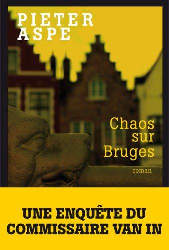 Chaos Sur Bruges (Romans, Nouvelles, Recits (Domaine: Aspe, Pieter
