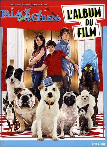 9782226189066: Palace pour chiens : L'album du film