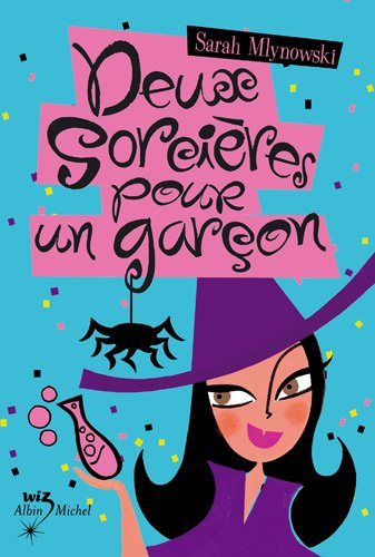 Deux Sorcieres Pour Un Garcon (Magic in Manhattan) (French Edition) (9782226189691) by Sarah Mlynowski