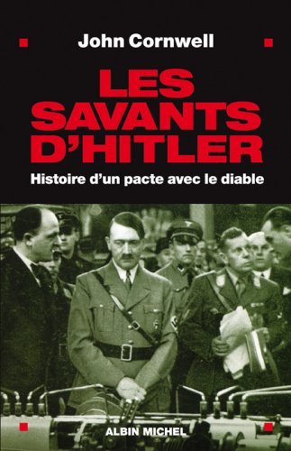 Savants D'Hitler (Les) (Histoire) (French Edition) (9782226189745) by Director Science and Human Dimension Project John Cornwell