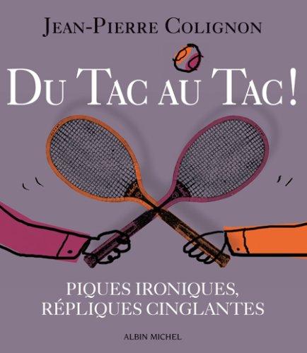 9782226189783: Du Tac au Tac ! - Piques Ironiques , Repliques Cinglantes
