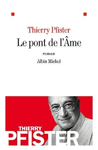 9782226190031: Pont de L'Ame (Le) (Romans, Nouvelles, Recits (Domaine Francais)) (French Edition)
