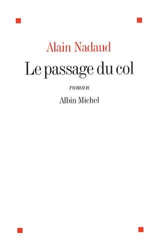 Le passage du col: Nadaud, Alain