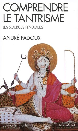 9782226191410: Comprendre Le Tantrisme (Collections Spiritualites) (French Edition)
