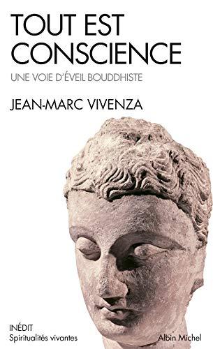 Tout est conscience : Une voie d'éveil: Jean-Marc Vivenza