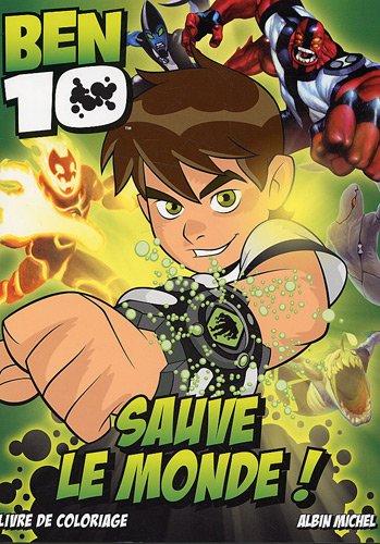 9782226191793: Ben 10 sauve le monde : Livre de coloriage