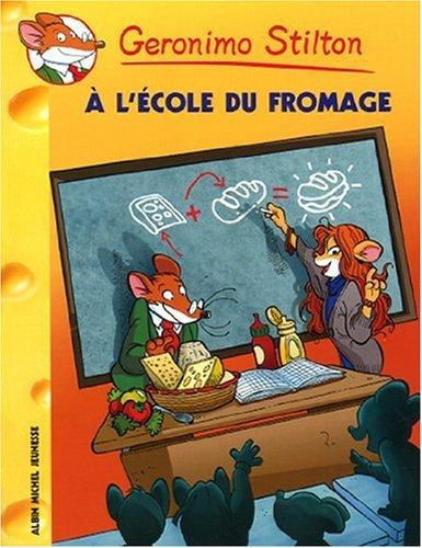 A L'Ecole Du Fromage N46 (French Edition) (9782226192080) by Geronimo Stilton