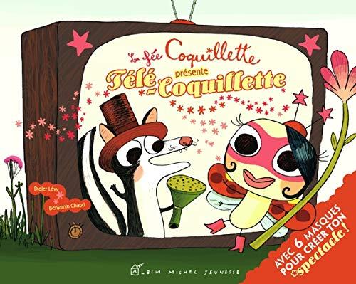 9782226192158: La Fee Coquillette Presente Tele-Coquillette (French Edition)
