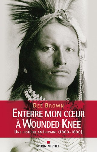 9782226192202: Enterre Mon Coeur a Wounded Knee (Collections Litterature) (French Edition)