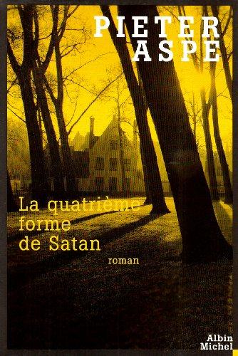 Quatrieme Forme de Satan (La) (Romans, Nouvelles,: Aspe, Pieter