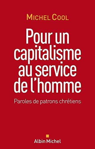 9782226193117: Pour un capitalisme au service de l'homme : Paroles de patrons chr�tiens