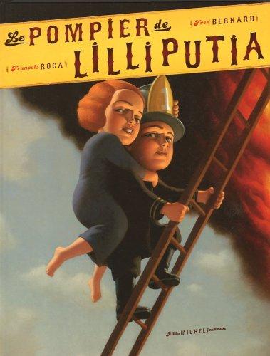 Le pompier de Lilliputia: François Roca; Fred